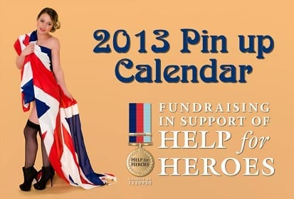 2013 Pin Up Calendar Fundraising in Support of Help for Heroes