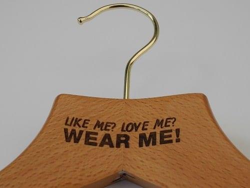 "Laser Engraved Wooden Hangers - ""Like Me? Love Me? Wear Me!"""