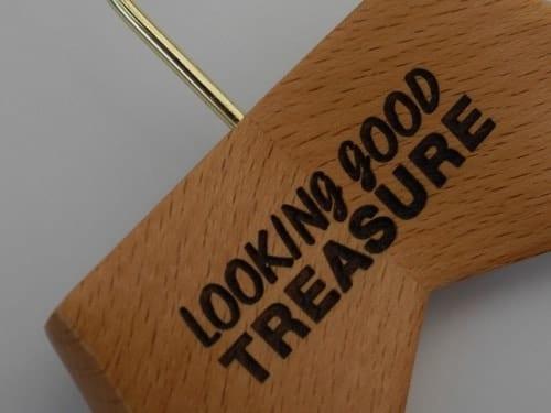 """Wood Engraving onto Coat Hangers - """"Looking Good Treasure"""""""